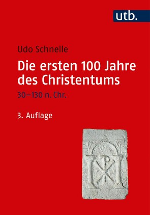 Die ersten 100 Jahre des Christentums 30-130 n. Chr. von Schnelle,  Udo