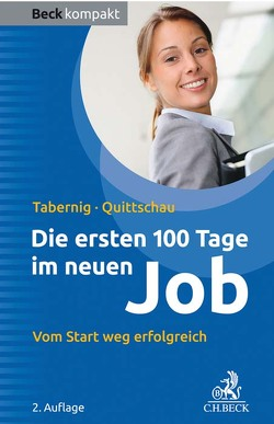 Die ersten 100 Tage im neuen Job von Quittschau,  Anke, Tabernig,  Christina