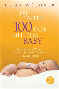 Die ersten 100 Tage mit dem Baby von Wüchner,  Erika