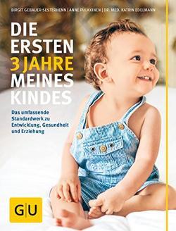 Die ersten 3 Jahre meines Kindes von Edelmann,  Katrin, Gebauer-Sesterhenn,  Birgit, Pulkkinen,  Anne