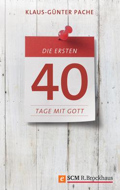 Die ersten 40 Tage mit Gott von Pache,  Klaus-Günter