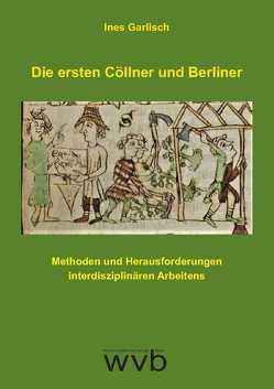 Die ersten Cöllner und Berliner von Garlisch,  Ines