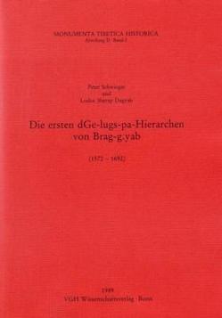 Die ersten dGe-lugs-pa-Hierarchen von Brag-gyab (1572-1692) von Dagyab,  Loden S, Schwieger,  Peter