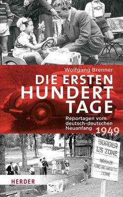 Die ersten hundert Tage von Brenner,  Wolfgang