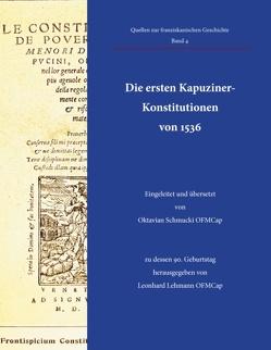 Die ersten Kapuziner-Konstitutionen von 1536 von Lehmann,  Leonhard, Schmucki,  Oktavian
