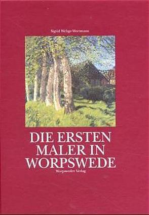 Die ersten Maler in Worpswede von Weltge-Wortmann,  Sigrid