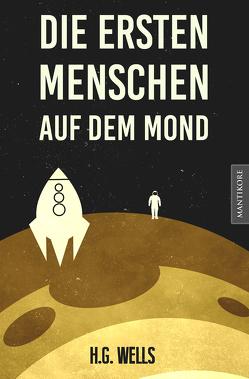 Die ersten Menschen auf dem Mond von Enseling,  Jan, Kock,  Hauke, Wells,  H.G.