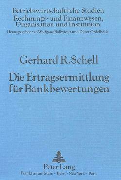Die Ertragsermittlung für Bankbewertungen von Schell,  Gerhard