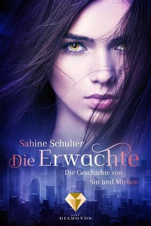 Die Erwachte (Die Geschichte von Sin und Miriam 1) von Schulter,  Sabine
