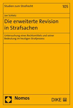 Die erweiterte Revision in Strafsachen von Schletz,  Jan
