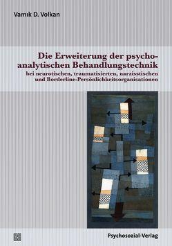 Die Erweiterung der psychoanalytischen Behandlungstechnik von Ast,  Gabriele, Volkan,  Vamık D.