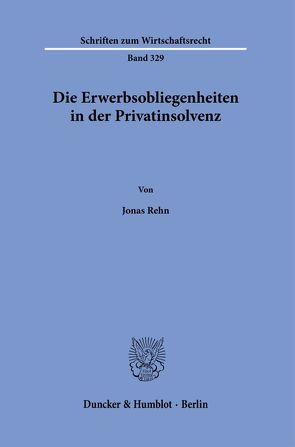 Die Erwerbsobliegenheiten in der Privatinsolvenz. von Rehn,  Jonas