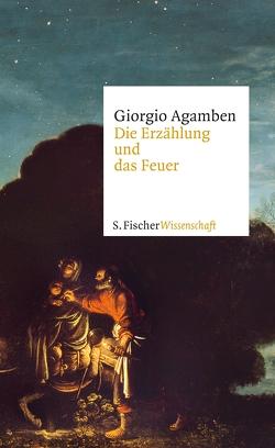 Die Erzählung und das Feuer von Agamben,  Giorgio, Hiepko,  Andreas