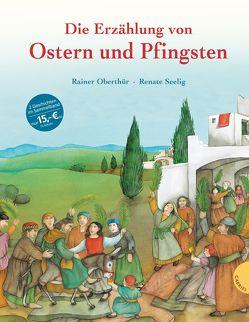 Die Erzählung von Ostern und Pfingsten von Oberthür,  Rainer, Seelig,  Renate