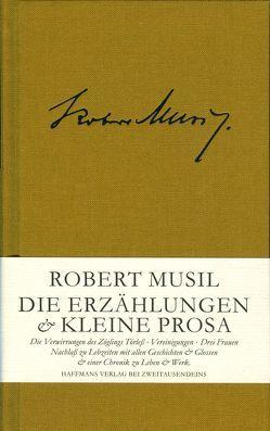 Die Erzählungen & Kleine Prosa von Haffmans,  Gerd, Musil,  Robert