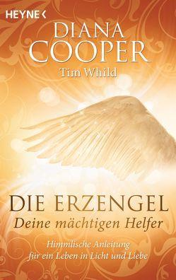 Die Erzengel – deine mächtigen Helfer von Cooper,  Diana, Miethe,  Manfred, Whild,  Tim