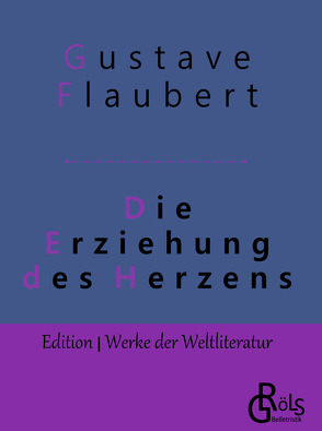 Die Erziehung des Herzens von Flaubert,  Gustave