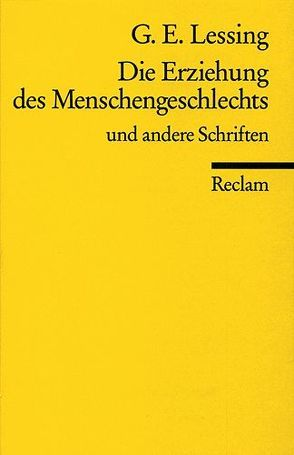 Die Erziehung des Menschengeschlechts u. a. Schriften von Lessing,  Gotthold E