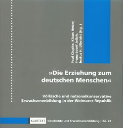 Die Erziehung zum deutschen Menschen von Ciupke,  Paul, Heuer,  Klaus, Jelich,  Franz-Josef, Ulbricht,  Justus H