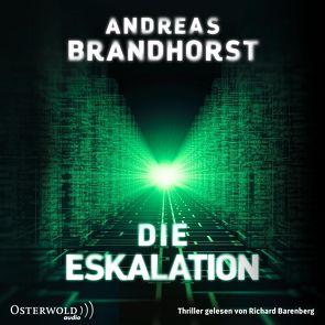 Die Eskalation von Barenberg,  Richard, Brandhorst,  Andreas