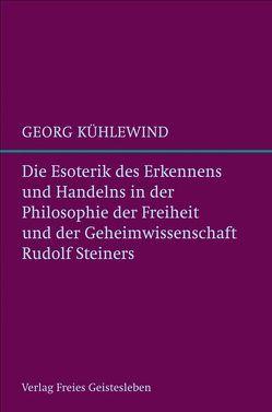 Die Esoterik des Erkennens und Handelns von Kühlewind,  Georg