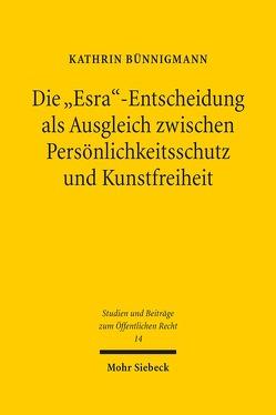 """Die """"Esra""""-Entscheidung als Ausgleich zwischen Persönlichkeitsschutz und Kunstfreiheit von Bünnigmann,  Kathrin"""