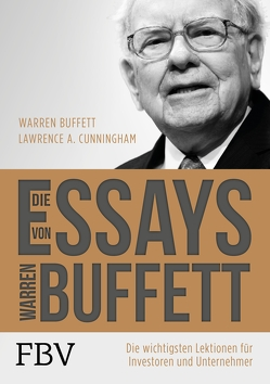 Die Essays von Warren Buffett von Buffett,  Warren, Cunningham,  Lawrence A.