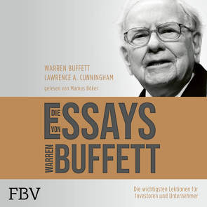 Die Essays von Warren Buffett von Böker,  Markus, Buffett,  Warren, Cunningham,  Lawrence A.