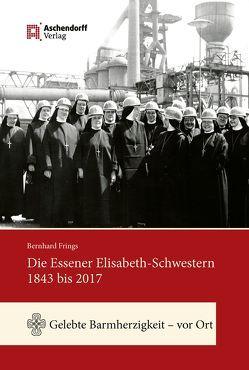 Die Essener Elisabeth-Schwestern 1843 bis 2017
