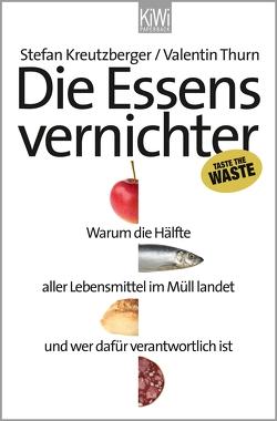 Die Essensvernichter von Kreutzberger,  Stefan, Thurn,  Valentin