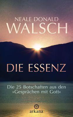 Die Essenz von Kahn-Ackermann,  Susanne, Walsch,  Neale Donald