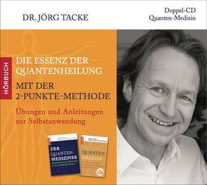 Die Essenz der Quantenheilung mit der 2-Punkte-Methode von Tacke,  Jörg