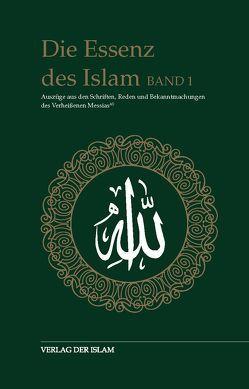 Die Essenz des Islam – Band 1 von Ahmad,  Hadhrat Mirza Ghulam