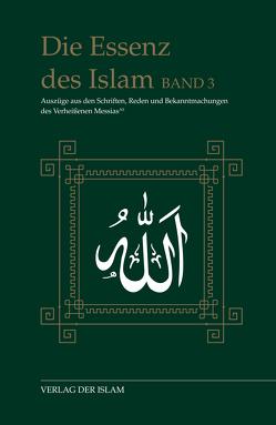 Die Essenz des Islam / Die Essenz des Islam – Band 3 von Ahmad,  Hadhrat Mirza Ghulam