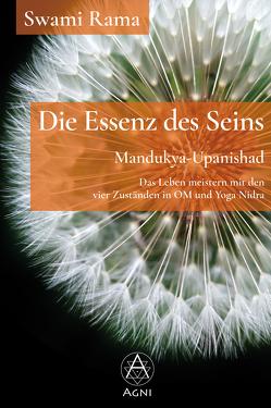 Die Essenz des Seins: Mandukya-Upanishad von Nickel,  Michael, Rama,  Swami, Tigunait,  Ishan