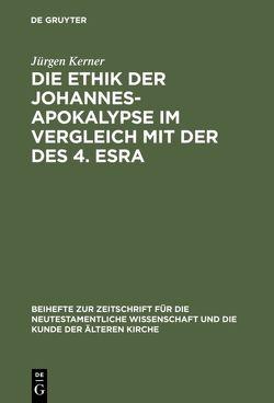 Die Ethik der Johannes-Apokalypse im Vergleich mit der des 4. Esra von Kerner,  Jürgen