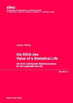 Die Ethik des Value of a Statistical Life von Fehling,  Jochen