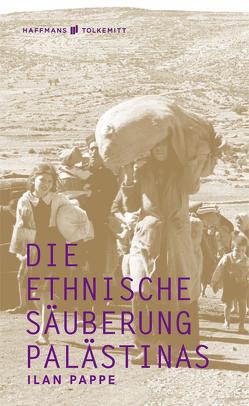 Die ethnische Säuberung Palästinas von Bischoff,  Ulrike, Pappe,  Ilan