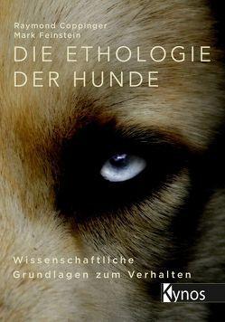 Die Ethologie der Hunde von Coppinger,  Raymond, Feinstein,  Mark