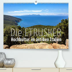 Die Etrusker – Hochkultur im antiken Italien (Premium, hochwertiger DIN A2 Wandkalender 2020, Kunstdruck in Hochglanz) von - Monika Hoffmann,  Reise-Zikaden.de