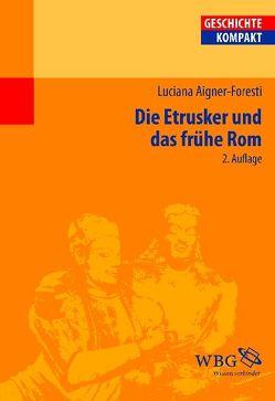Die Etrusker und das frühe Rom von Aigner-Foresti,  Luciana