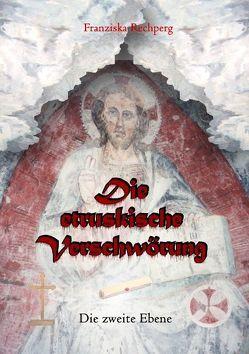 Die etruskische Verschwörung von Rechperg,  Franziska