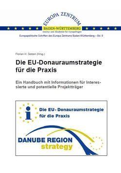 Die EU-Donauraumstrategie für die Praxis von Setzen,  Florian H