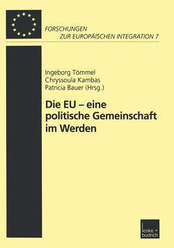 Die EU — eine politische Gemeinschaft im Werden von Bauer,  Patricia, Kambas,  Chryssoula, Trömmel,  Ingeborg