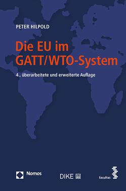 Die EU im GATT/WTO-System von Hilpold,  Peter