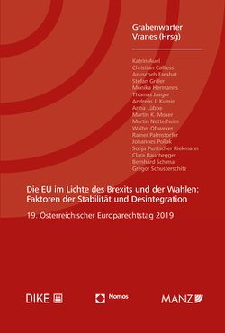 Die EU im Lichte des Brexits und der Wahlen: Faktoren der Stabilität und Desintegration von Grabenwarter,  Christoph, Vranes,  Erich