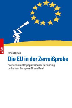 Die EU in der Zerreißprobe von Busch,  Klaus