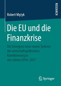 Die EU und die Finanzkrise von Mężyk,  Robert