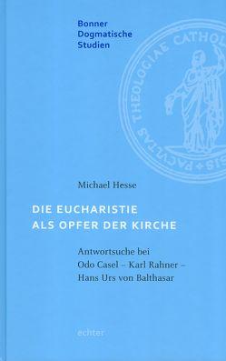 Die Eucharistie als Opfer der Kirche von Hesse,  Michael