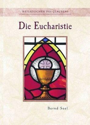 Die Eucharistie – Nr. 333 von Bernd,  Seel Hoffend
